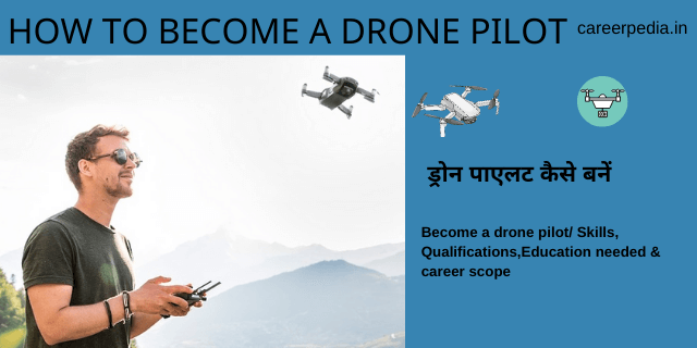 Drone Pilot kaise bane Become a drone pilot Skills, Qualifications, & career scope