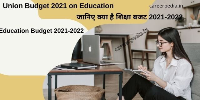 Union Budget 2021- 2022 on Education